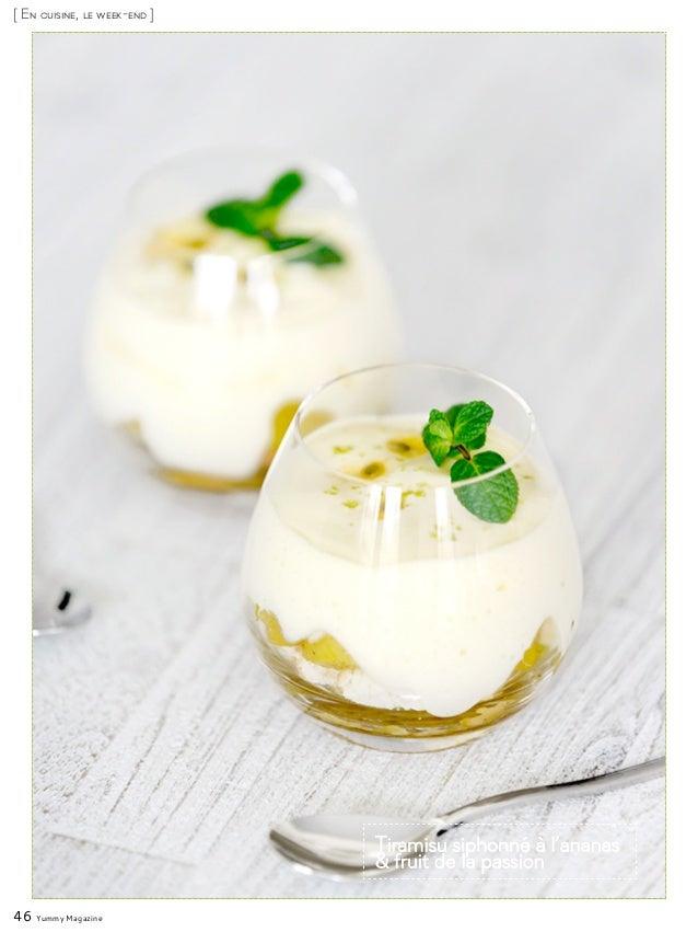 46 Yummy Magazine [ En cuisine, le week-end ] Tiramisu siphonné à l'ananas & fruit de la passion