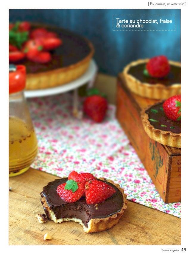 Yummy Magazine 49 [ En cuisine, le week-end ] Tarte au chocolat, fraise & coriandre