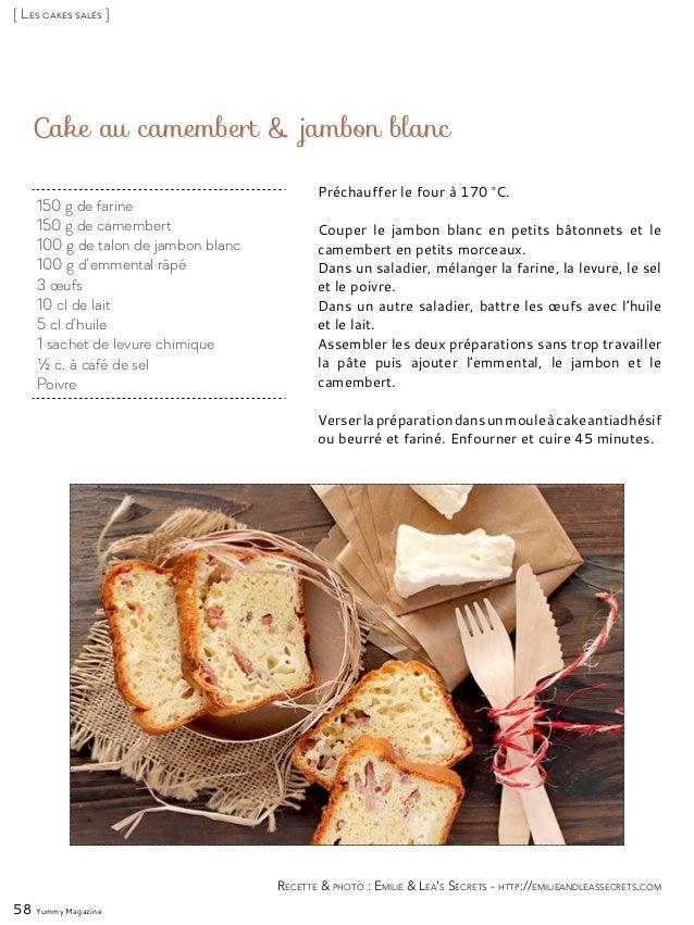 Cake au camembert & jambon blanc Préchauffer le four à 170 °C. Couper le jambon blanc en petits bâtonnets et le camembert ...