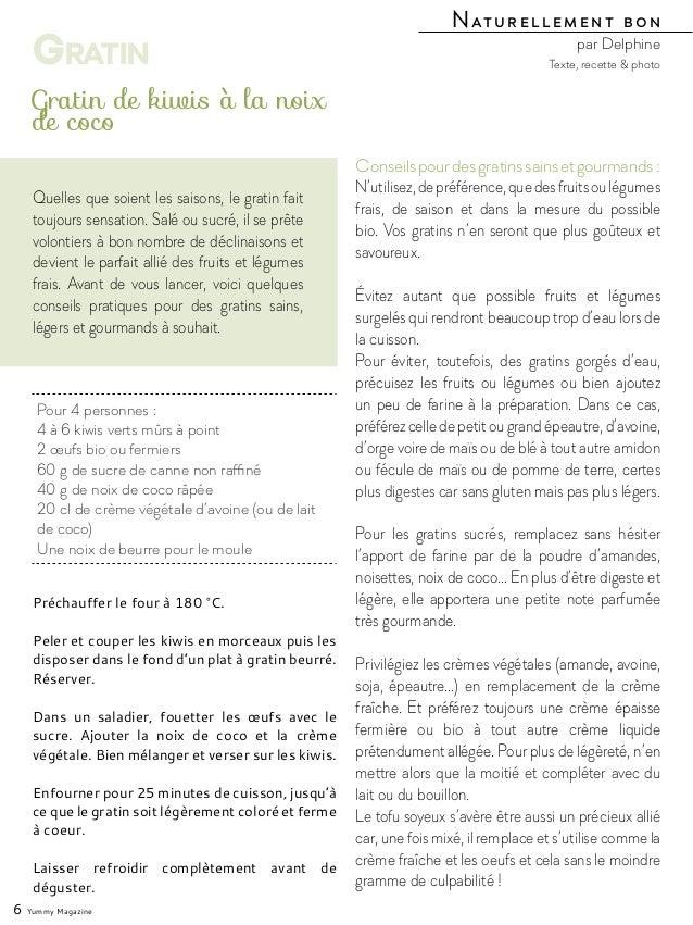 Préchauffer le four à 180 °C. Peler et couper les kiwis en morceaux puis les disposer dans le fond d'un plat à gratin beur...