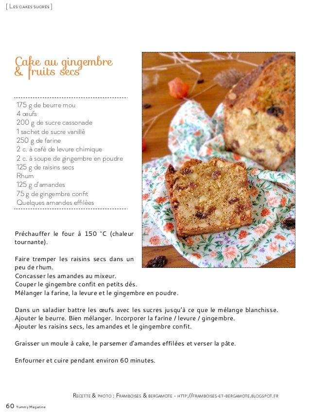 Cake au gingembre & fruits secs Préchauffer le four à 150 °C (chaleur tournante). Faire tremper les raisins secs dans un p...