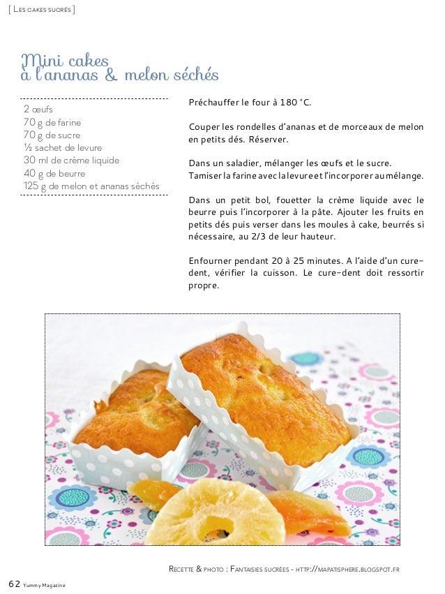 Mini cakes à l'ananas & melon séchés Préchauffer le four à 180 °C. Couper les rondelles d'ananas et de morceaux de melon e...