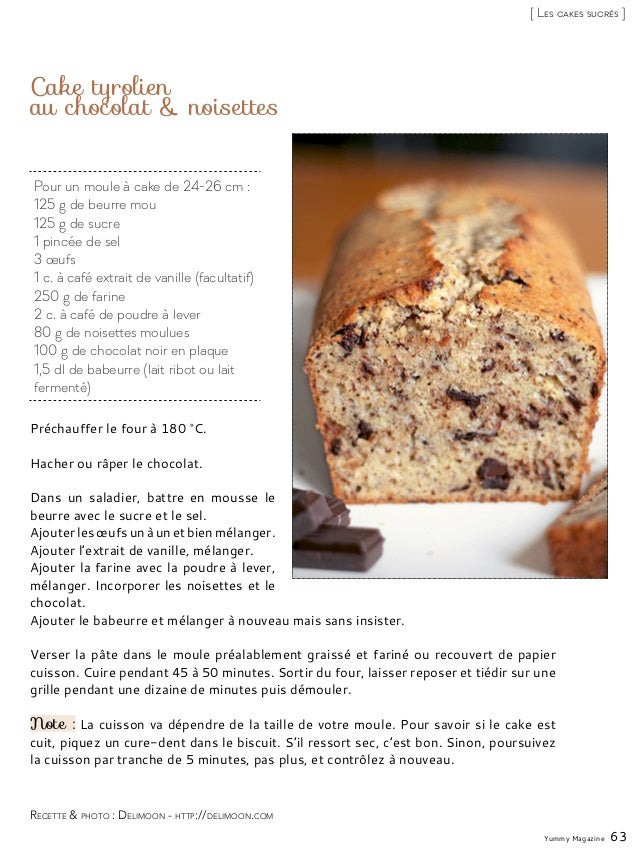 Pour un moule à cake de 24-26 cm : 125 g de beurre mou 125 g de sucre 1 pincée de sel 3 œufs 1 c. à café extrait de vanill...