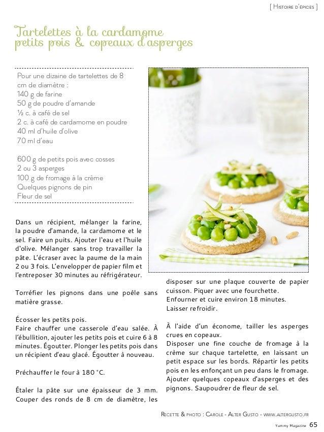 Yummy Magazine 65 [ Histoire d'épices ] Pour une dizaine de tartelettes de 8 cm de diamètre : 140 g de farine 50 g de poud...