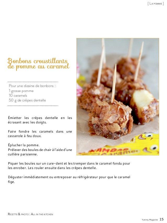 Pour une dizaine de bonbons: 1 grosse pomme 10 caramels 50g de crêpes dentelle Bonbons croustillants de pomme au caramel...
