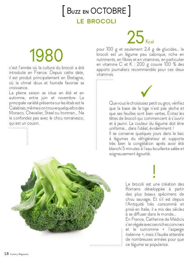 18 Yummy Magazine le brocoli [Buzz en OCTOBRE ] 1980c'est l'année où la culture du brocoli a été introduite en France. Dep...