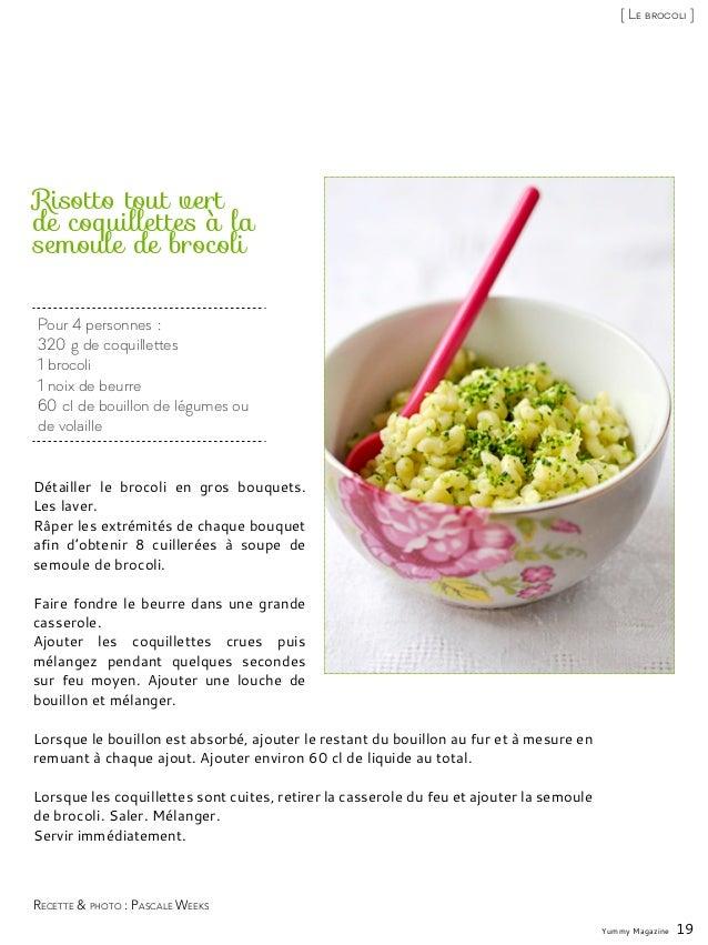 Pour 4 personnes: 320g de coquillettes 1 brocoli 1 noix de beurre 60cl de bouillon de légumes ou de volaille Risotto to...