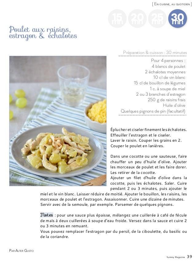 Yummy Magazine 39 [ En cuisine, au quotidien ] 15mn 20mn 30mn Pour 4 personnes: 4 blancs de poulet 2 échalotes moyennes 1...