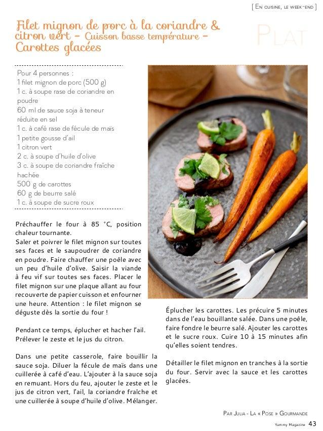 Yummy Magazine 43 [ En cuisine, le week-end ] Par Julia - La « Pose » Gourmande Pour 4 personnes: 1 filet mignon de porc ...