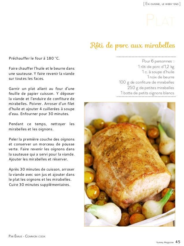 Yummy Magazine 45 [ En cuisine, le week-end ] Pour 6 personnes: 1 rôti de porc d'1,2kg 1 c. à soupe d'huile 1 noix de be...