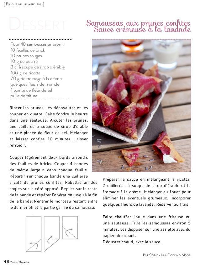 [ En cuisine, le week-end ] Pour 40 samoussas environ: 10 feuilles de brick 10 prunes rouges 10g de beurre 3 c. à soupe ...