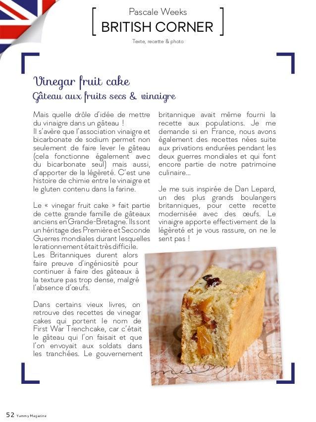 52 Yummy Magazine [ BRITISH CORNER ]Pascale Weeks Mais quelle drôle d'idée de mettre du vinaigre dans un gâteau! Il s'avè...