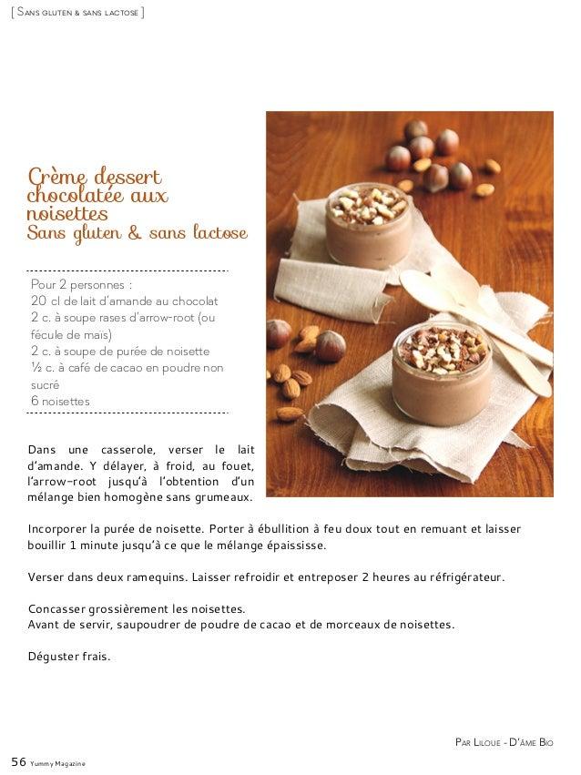 Pour 2 personnes: 20cl de lait d'amande au chocolat 2 c. à soupe rases d'arrow-root (ou fécule de maïs) 2 c. à soupe de ...