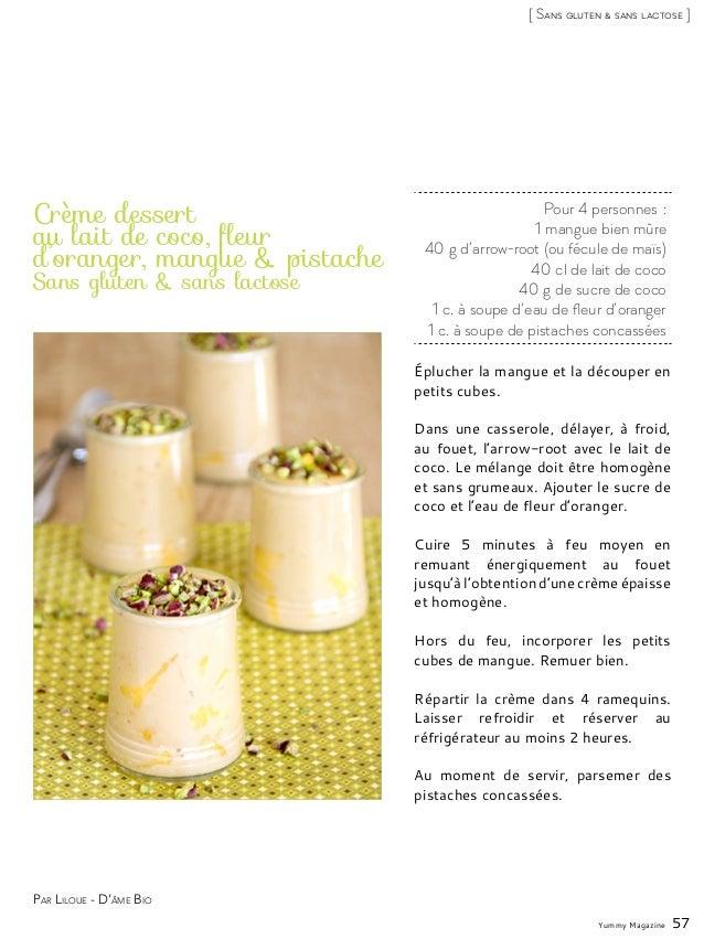 Pour 4 personnes: 1 mangue bien mûre 40g d'arrow-root (ou fécule de maïs) 40cl de lait de coco 40g de sucre de coco 1 ...