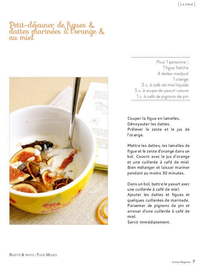 Pour 1 personne: 1 figue fraîche 4 dattes medjool 1 orange 3 c. à café de miel liquide 5 c. à soupe de yaourt nature 1 c....
