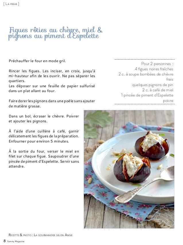Pour 2 personnes: 4 figues noires fraîches 2 c. à soupe bombées de chèvre frais quelques pignons de pin 2 c. à café de mi...