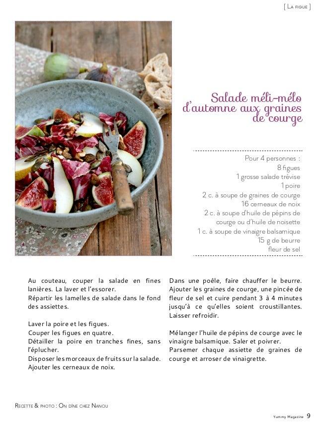 Pour 4 personnes: 8 figues 1 grosse salade trévise 1 poire 2 c. à soupe de graines de courge 16 cerneaux de noix 2 c. à s...