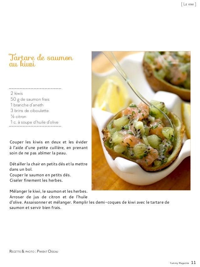 2 kiwis 50 g de saumon frais 1 branche d'aneth 3 brins de ciboulette ½ citron 1 c. à soupe d'huile d'olive Tartare de saum...