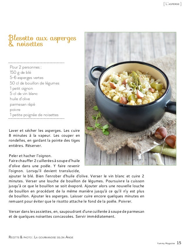 Pour 2 personnes : 150 g de blé 5-6 asperges vertes 50 cl de bouillon de légumes 1 petit oignon 5 cl de vin blanc huile d'...