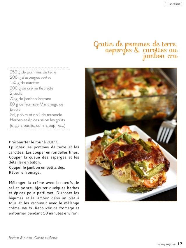 Gratin de pommes de terre, asperges & carottes au jambon cru Préchauffer le four à 200°C. Éplucher les pommes de terre et ...