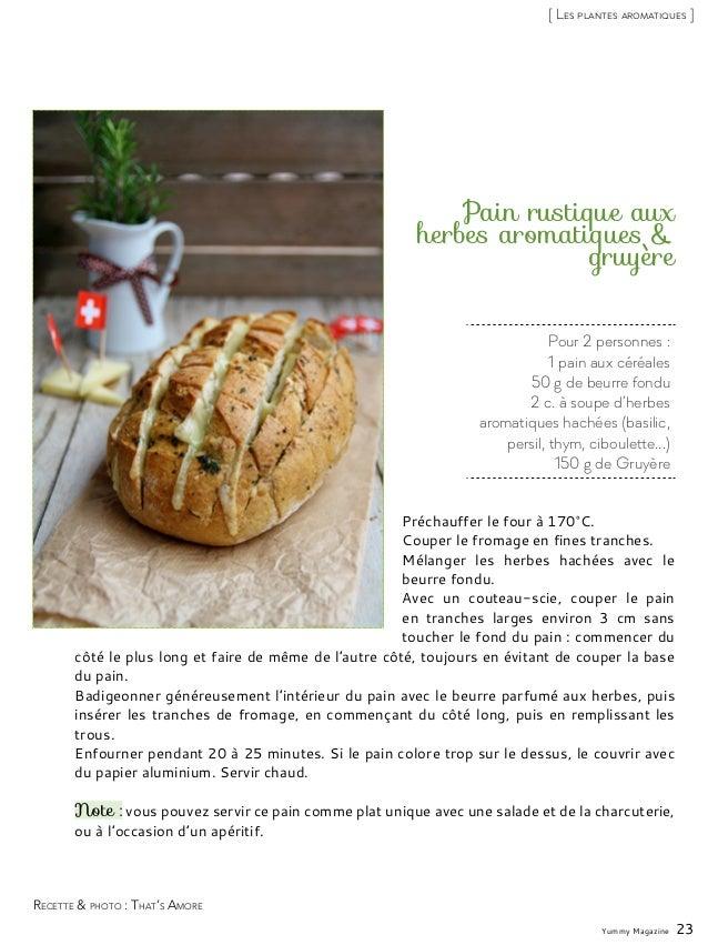 Pour 2 personnes : 1 pain aux céréales 50 g de beurre fondu 2 c. à soupe d'herbes aromatiques hachées (basilic, persil, th...