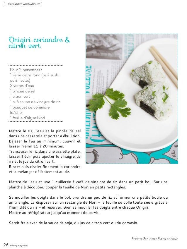 Pour 2 personnes : 1 verre de riz rond (riz à sushi ou à risotto) 2 verres d'eau 1 pincée de sel 1 citron vert 1 c. à soup...