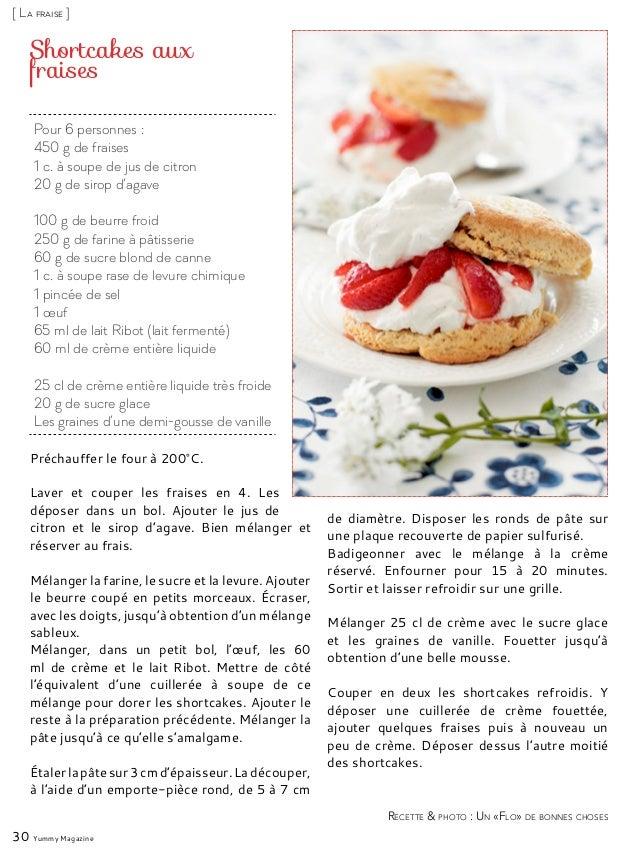 Pour 6 personnes : 450 g de fraises 1 c. à soupe de jus de citron 20 g de sirop d'agave 100 g de beurre froid 250 g de far...