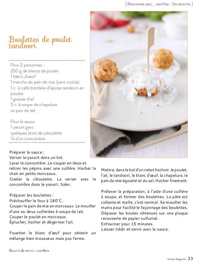 Yummy Magazine 33 [ Rencontre avec... chefNini - Ses recettes ] Pour 2 personnes : 250 g de blancs de poulet 1 blanc d'œuf...