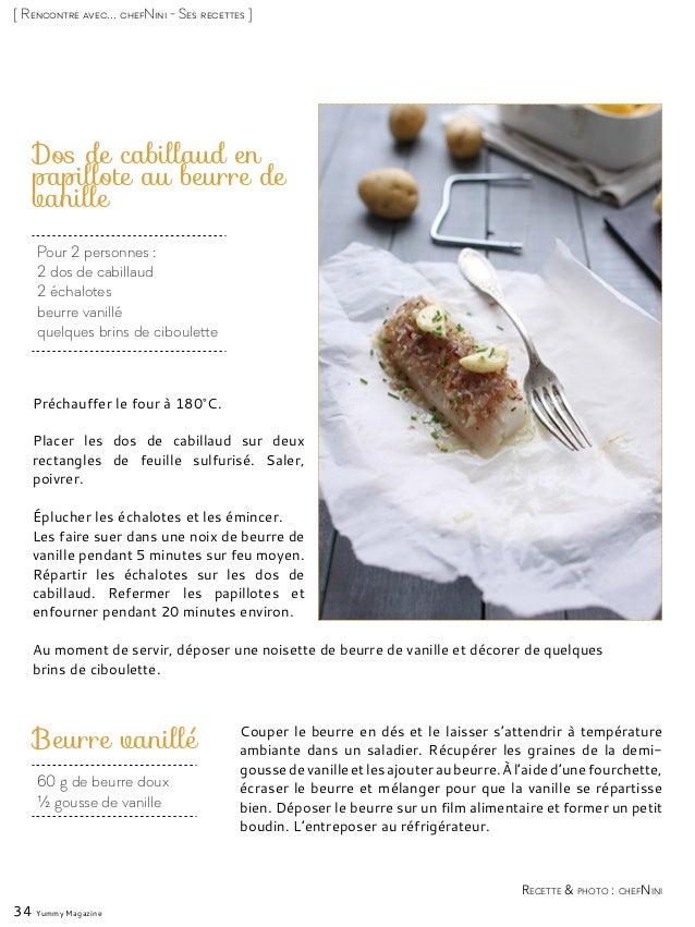 Pour 2 personnes : 2 dos de cabillaud 2 échalotes beurre vanillé quelques brins de ciboulette Dos de cabillaud en papillot...
