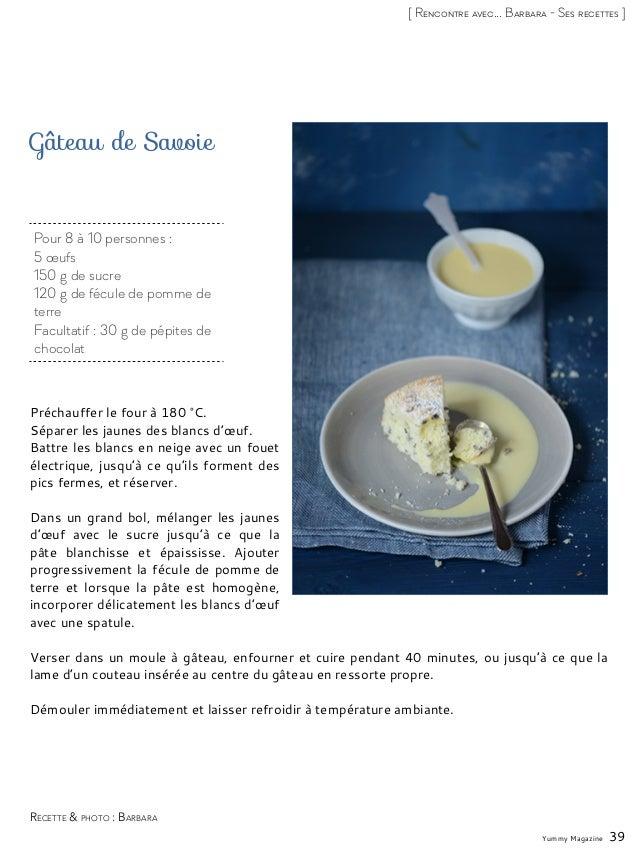 Pour 8 à 10 personnes : 5 œufs 150 g de sucre 120 g de fécule de pomme de terre Facultatif : 30 g de pépites de chocolat G...