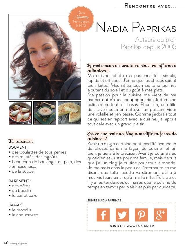 Rencontre avec... 40 Yummy Magazine Auteure du blog Paprikas depuis 2005 Nadia Paprikas Raconte-nous un peu ta cuisine, te...