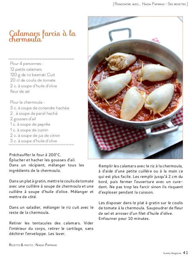 Yummy Magazine 41 [ Rencontre avec... Nadia Paprikas - Ses recettes ] Pour 4 personnes : 12 petits calamars 120 g de riz b...