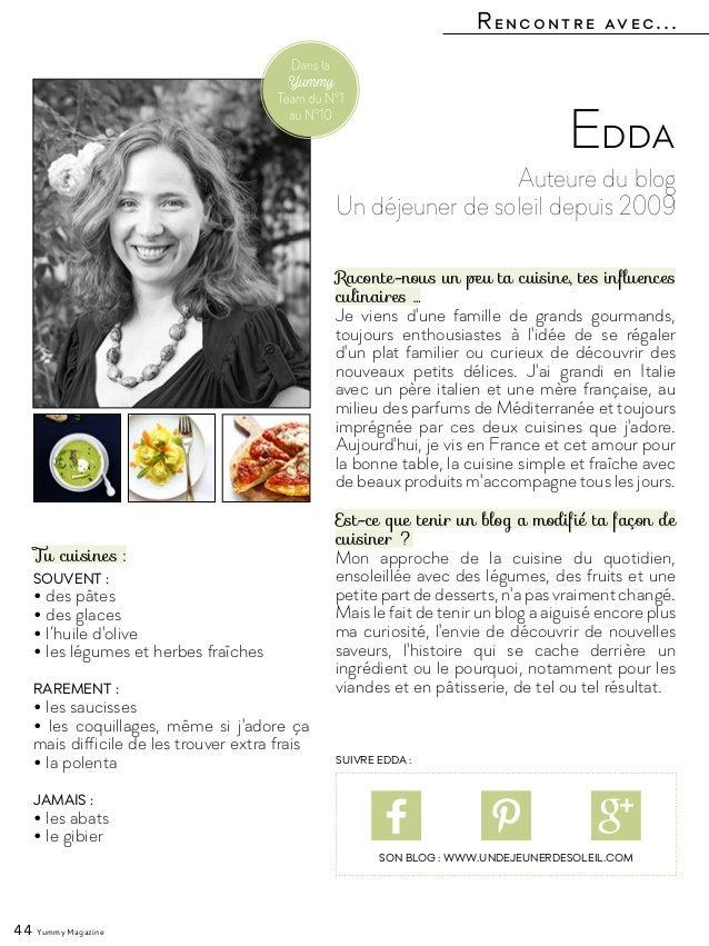 Rencontre avec... 44 Yummy Magazine Auteure du blog Un déjeuner de soleil depuis 2009 Edda Raconte-nous un peu ta cuisine,...