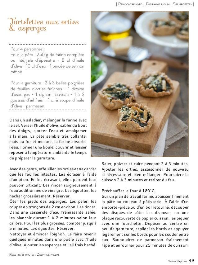 Yummy Magazine 49 [ Rencontre avec... Delphine paslin - Ses recettes ] Pour 4 personnes : Pour la pâte : 250 g de farine c...