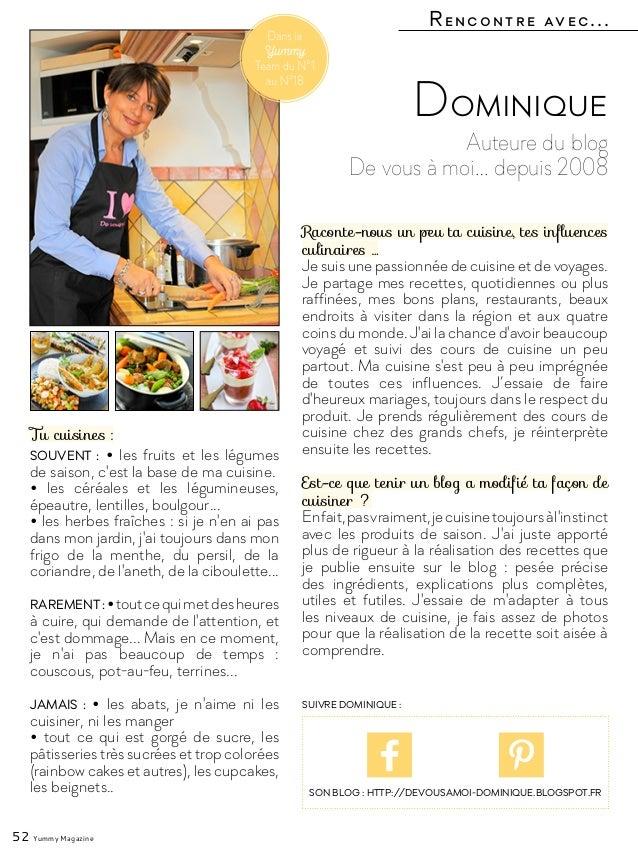 Rencontre avec... 52 Yummy Magazine Auteure du blog De vous à moi… depuis 2008 Dominique Raconte-nous un peu ta cuisine, t...