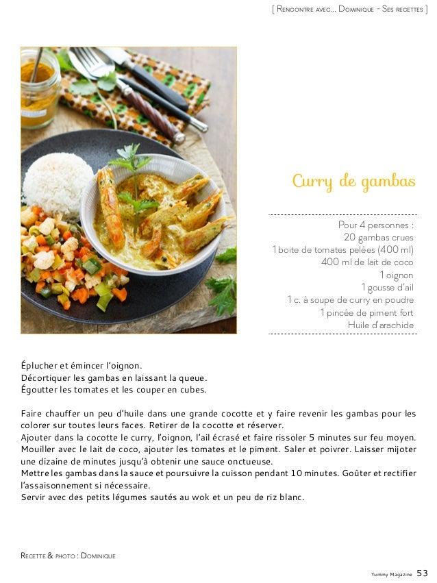 Yummy Magazine 53 [ Rencontre avec... Dominique - Ses recettes ] Pour 4 personnes : 20 gambas crues 1 boite de tomates pel...