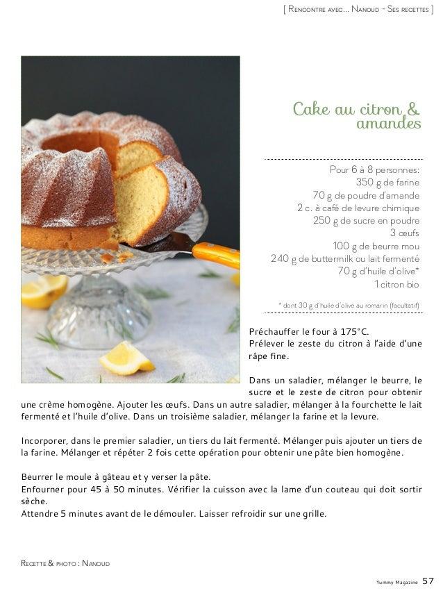 Yummy Magazine 57 [ Rencontre avec... Nanoud - Ses recettes ] Pour 6 à 8 personnes: 350 g de farine 70 g de poudre d'amand...