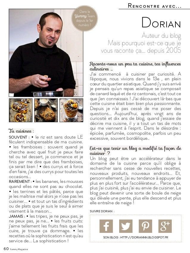 Rencontre avec... 60 Yummy Magazine Auteur du blog Mais pourquoi est-ce que je vous raconte ça… depuis 2005 Dorian Raconte...