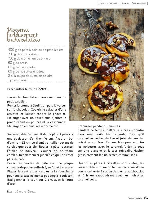 Yummy Magazine 61 [ Rencontre avec... Dorian - Ses recettes ] 400 g de pâte à pain ou de pâte à pizza 150 g de chocolat no...
