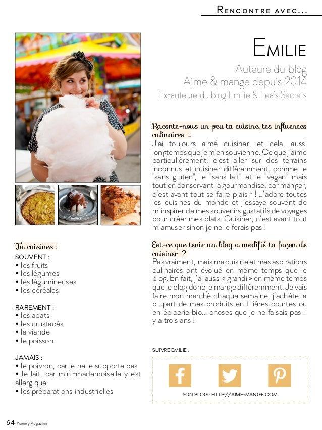 Rencontre avec... 64 Yummy Magazine Auteure du blog Aime & mange depuis 2014 Ex-auteure du blog Emilie & Lea's Secrets Emi...