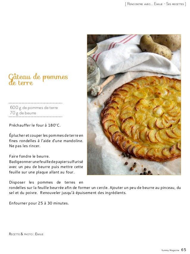 Yummy Magazine 65 [ Rencontre avec... Emilie - Ses recettes ] 600 g de pommes de terre 70 g de beurre Gâteau de pommes de ...