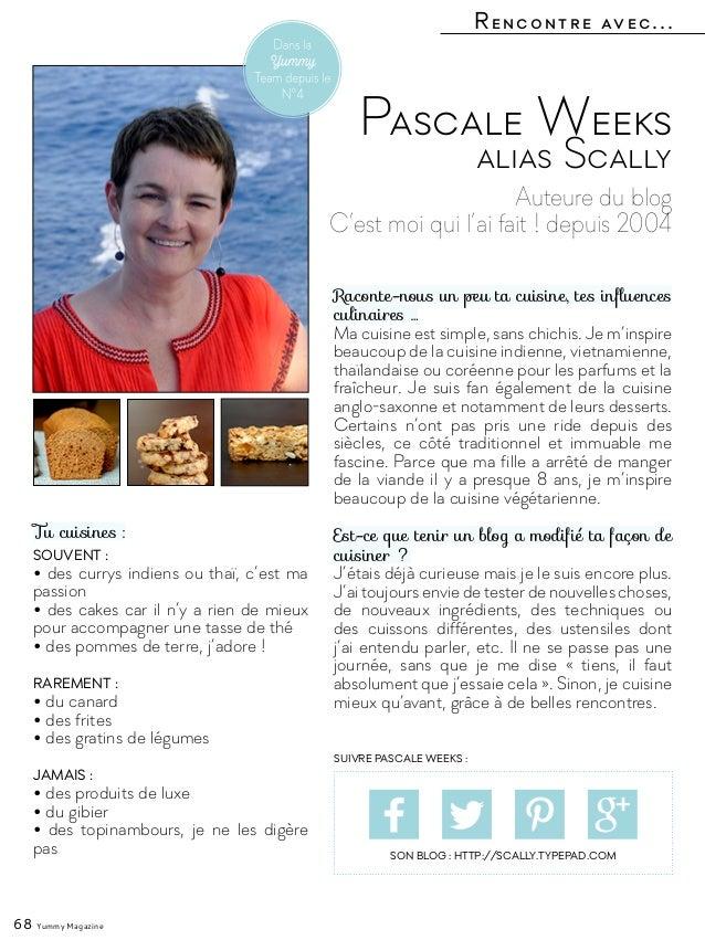 Rencontre avec... 68 Yummy Magazine Auteure du blog C'est moi qui l'ai fait ! depuis 2004 Pascale Weeks alias Scally Racon...