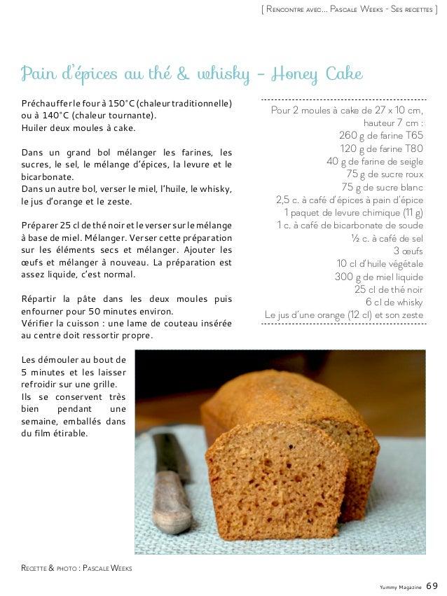 Yummy Magazine 69 [ Rencontre avec... Pascale Weeks - Ses recettes ] Pour 2 moules à cake de 27 x 10 cm, hauteur 7 cm : 26...