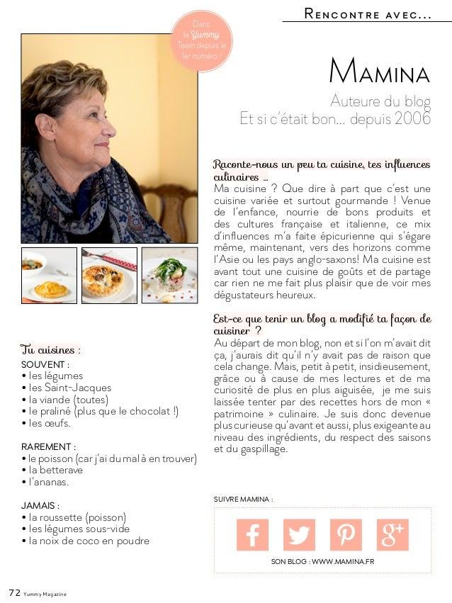 Rencontre avec... 72 Yummy Magazine Auteure du blog Et si c'était bon… depuis 2006 Mamina Raconte-nous un peu ta cuisine, ...