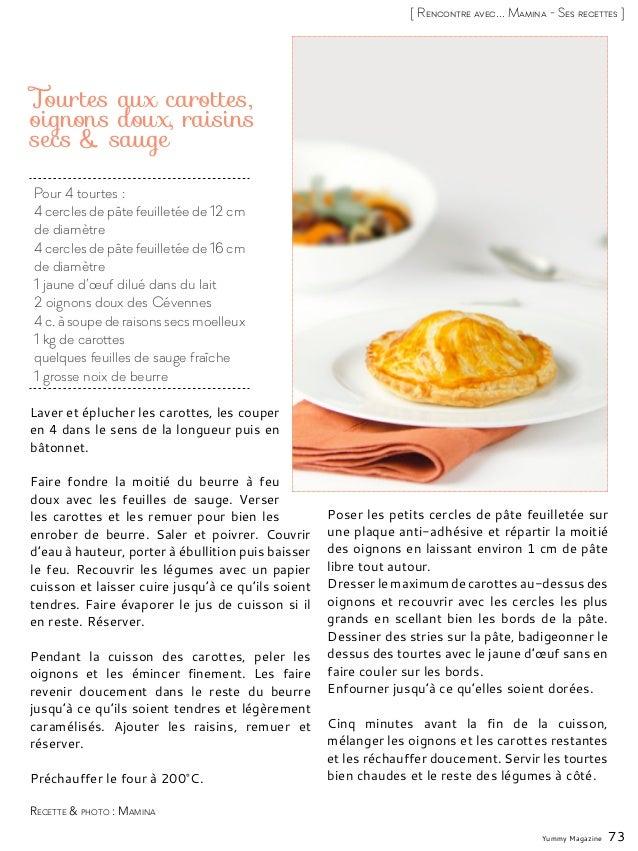 Yummy Magazine 73 [ Rencontre avec... Mamina - Ses recettes ] Pour 4 tourtes : 4 cercles de pâte feuilletée de 12 cm de di...