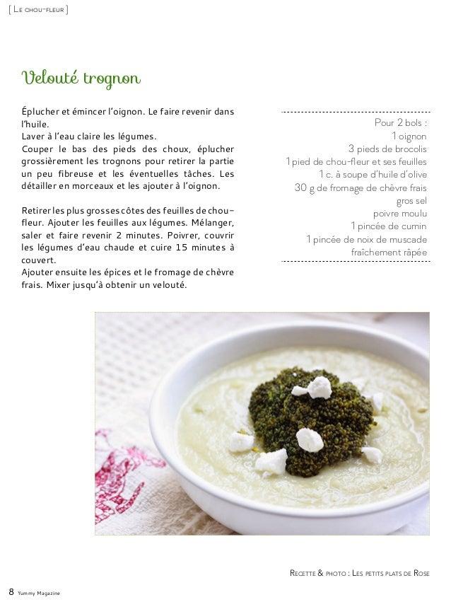Pour 2 bols : 1 oignon 3 pieds de brocolis 1 pied de chou-fleur et ses feuilles 1 c. à soupe d'huile d'olive 30 g de froma...