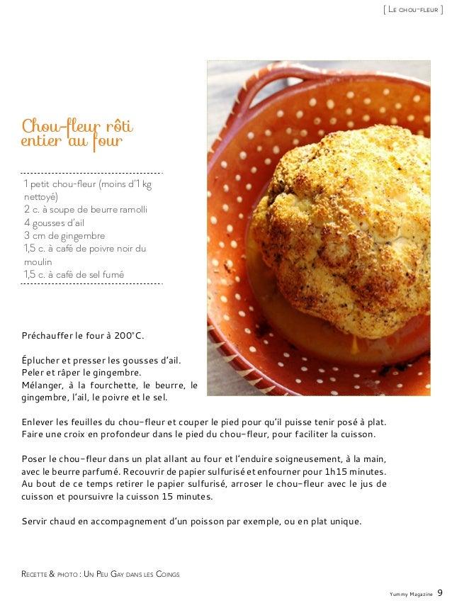 1 petit chou-fleur (moins d'1 kg nettoyé) 2 c. à soupe de beurre ramolli 4 gousses d'ail 3 cm de gingembre 1,5 c. à café d...