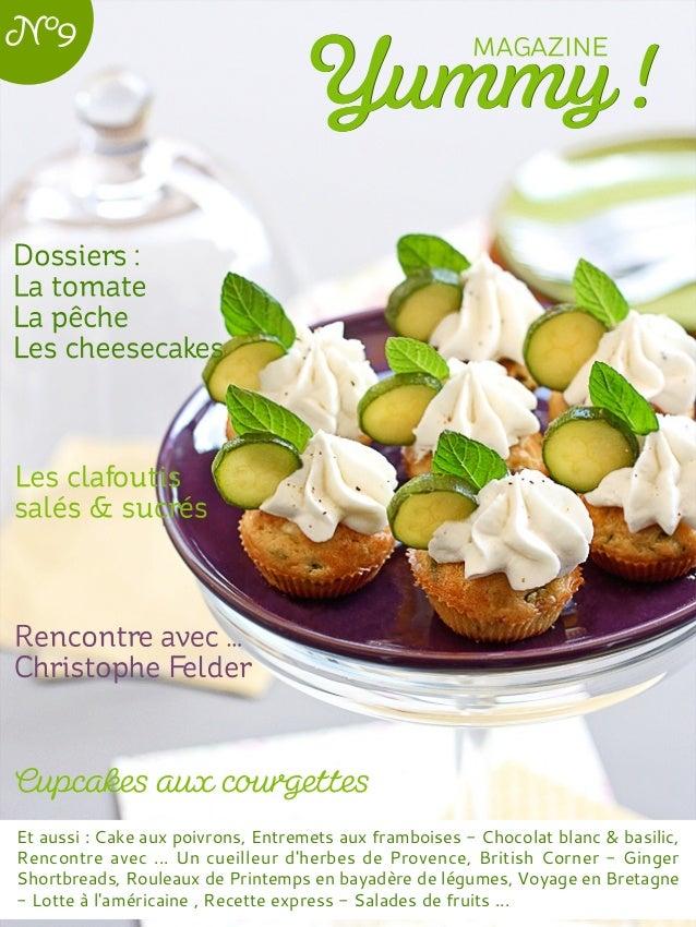 Et aussi : Cake aux poivrons, Entremets aux framboises - Chocolat blanc & basilic, Rencontre avec ... Un cueilleur d'herbe...