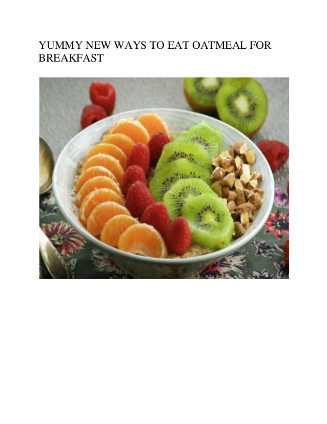 YUMMY NEW WAYS TO EAT OATMEAL FOR BREAKFAST