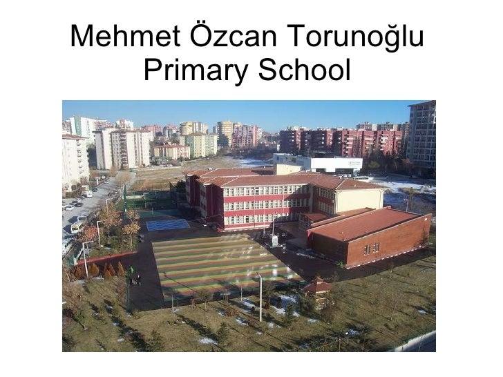 Mehmet Özcan Torunoğlu Primary School